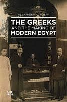 The Greeks and the Making of Modern Egypt Cover