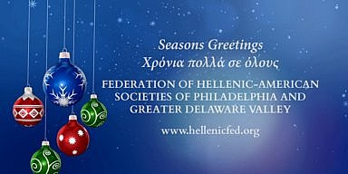 Season's Greetings from the Federation of Hellenic-American Societies of Philadelphia & Greater Delaware Valley